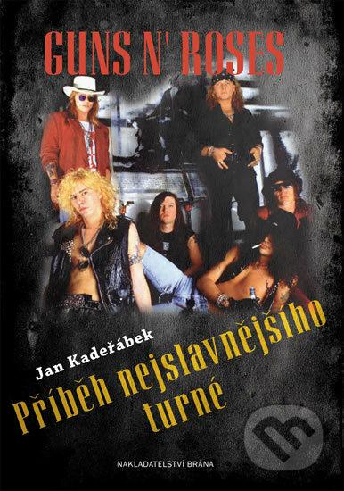 Guns n´ Roses - Příběh nejslavnějšího turné - Jan Kadeřábek