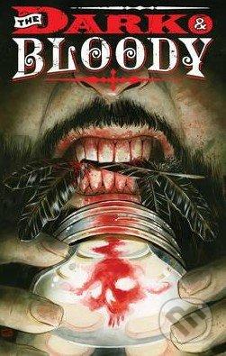 Dark and Bloody (Volume 1) - Shawn Aldridge