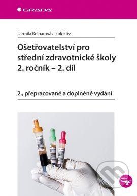 Ošetřovatelství pro střední zdravotnické školy - 2.ročník (2. díl) - Jarmila Kelnarová a kolektív