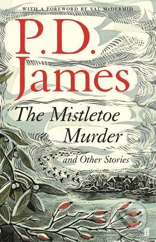 The Mistletoe Murder and Other Stories - P.D. James