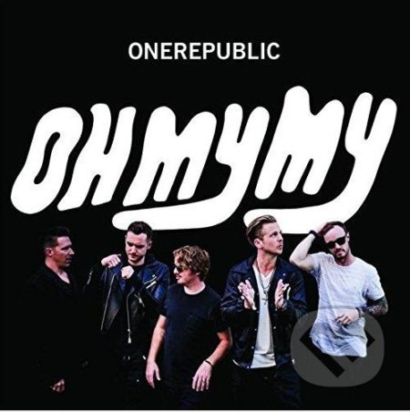 One Republic: Oh My My - One Republic