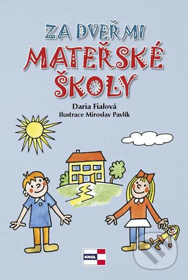 Za dveřmi mateřské školy - Daria Fialová