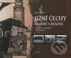 Jižní Čechy krásné i zrádné - Jan Lakosil
