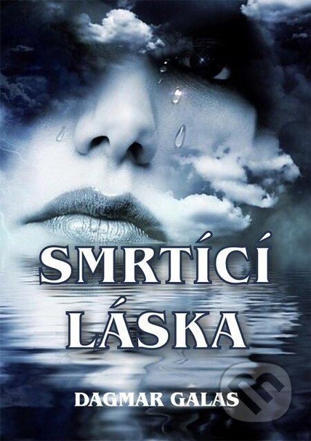Smrtící láska - Dagmar Galas
