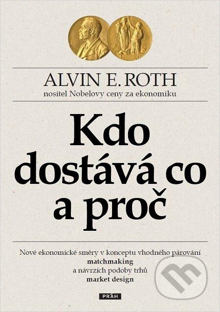Kdo dostává co a proč - Alvin E. Roth