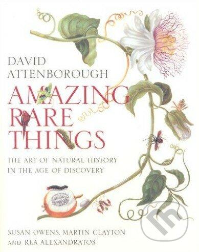 Amazing Rare Things - David Attenborough, Susan Owens