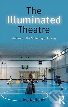 The Illuminated Theatre - Joe Kelleher