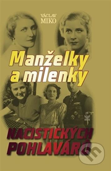 Manželky a milenky nacistických pohlavárov - Václav Miko