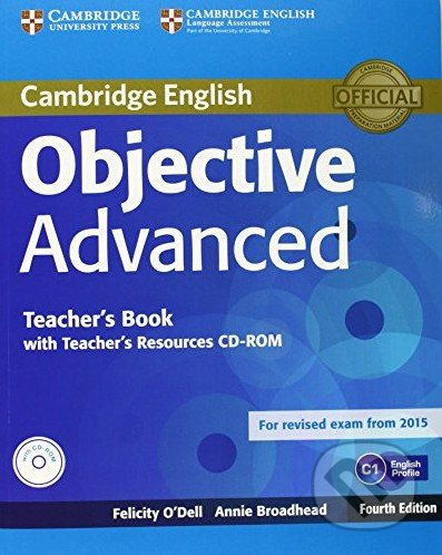 Objective - Advanced - Teacher\'s Book with Teacher\'s Resources CD-ROM - Felicity O\'Dell, Annie Broadhead