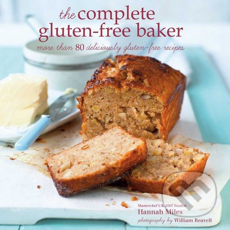 The Complete Gluten-free Baker - Hannah Miles