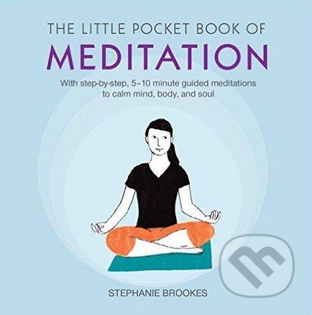 The Little Pocket Book of Meditation - Stephanie Brookes