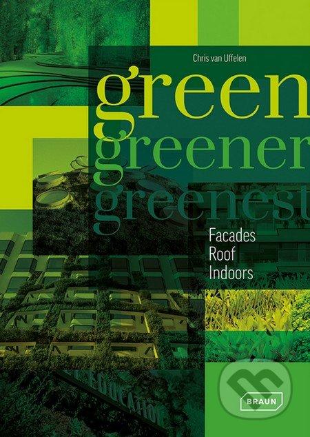 Green, Greener, Greenest - Chris van Uffelen