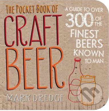 The Pocket Book of Craft Beer - Mark Dredge