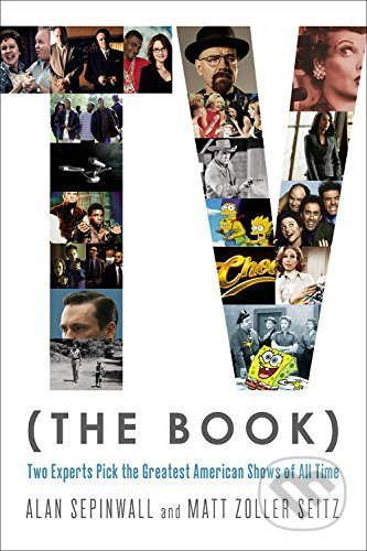 TV (The Book) - Alan Sepinwall, Matt Zoller Seitz