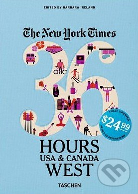The New York Times: 36 Hours USA and Canada, West - Barbara Ireland