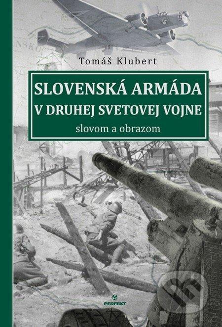Slovenská armáda v druhej svetovej vojne - Tomáš Klubert