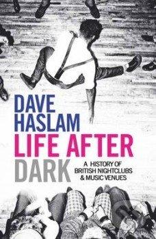 Life After Dark - Dave Haslam