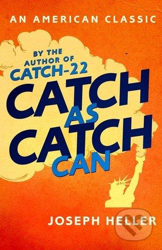Catch As Catch Can - Joseph Heller