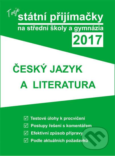 Tvoje státní přijímačky na střední školy a gymnázia 2017 - Český jazyk a literatura -