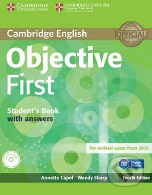 Objective First - Student\'s Book with Answers - Annette Capel, Wendy Sharp