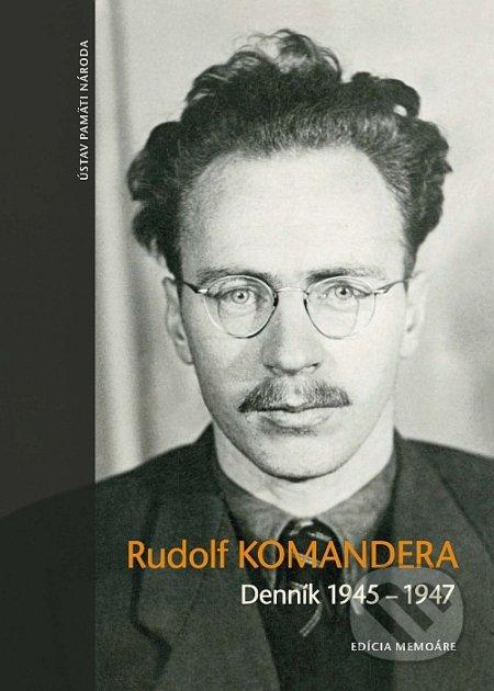 Denník 1945 – 1947 - Rudolf Komandera