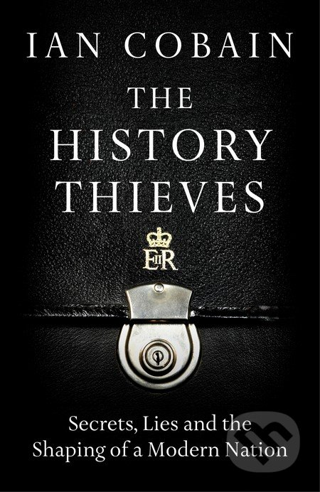 The History Thieves - Ian Cobain