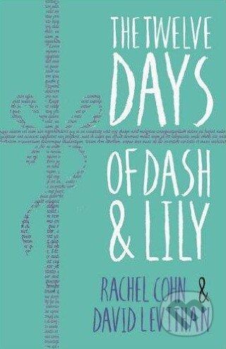 The Twelve Days of Dash and Lily - Rachel Cohn, David Levithan