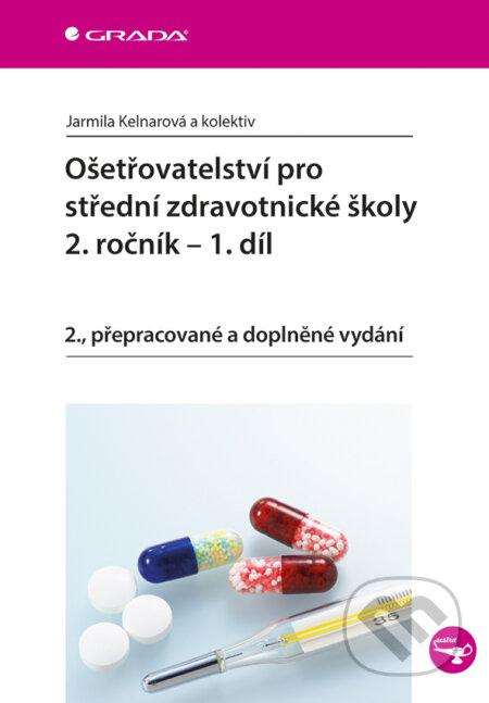 Ošetřovatelství pro střední zdravotnické školy - 2. ročník – 1. díl - Kelnarová Jarmila a kolektiv
