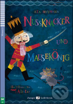Nussknacker Und Mausekönig - E. T. A. Hoffmann, Barbara Sauser, Alistar (ilustácie)