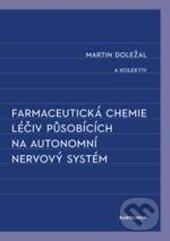 Farmaceutická chemie léčiv působících na autonomní nervový systém - Martin Doležal