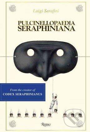 Pulcinellopaedia Seraphiniana - Luigi Serafini