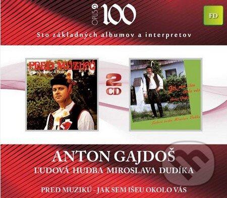 Ľudová hudba Miroslava Dudíka - Anton Gajdoš