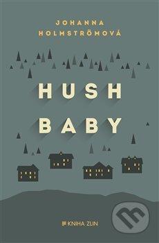 Hush baby - Johanna Holmström