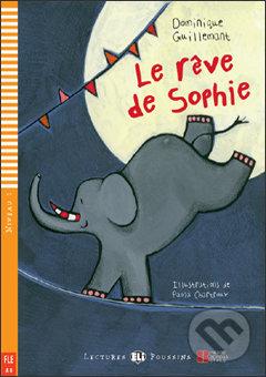 Le rêve de Sophie - Dominique Guillemant, Paola Chartroux (ilustrácie)