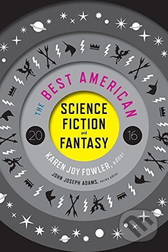 The Best American Science Fiction and Fantasy 2016 - Karen Joy Fowler