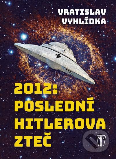 2012: Poslední Hitlerova zteč - Vratislav Vyhlídka