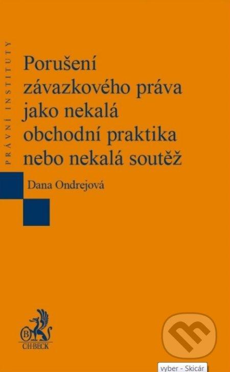 Porušení závazkového práva jako nekalá obchodní praktika nebo nekalá soutěž - Dana Ondrejová