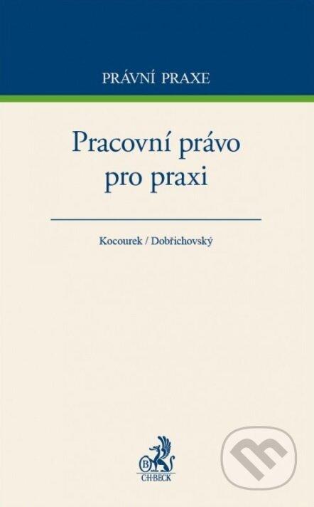 Pracovní právo pro praxi - Tomáš Dobřichovský a kolektiv