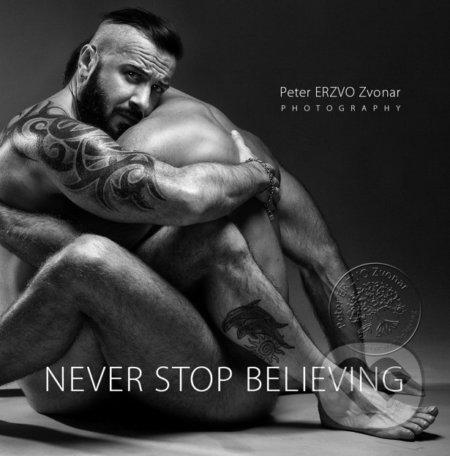 Never Stop Believing - Peter ERZVO Zvonar
