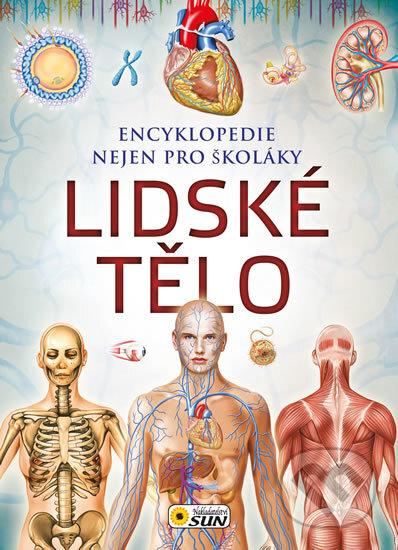 Lidské tělo - Encyklopedie nejen pro školáky -