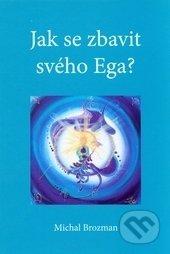 Jak se zbavit svého Ega? - Michal Brozman