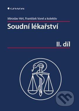 Soudní lékařství - Miroslav Hirt, Franitšek Vorel a kolektiv