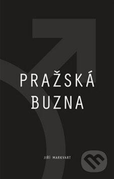Pražská buzna - Jiří Markvart