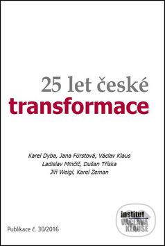 25 let české transformace - Karel Zeman, Jiří Weigl, Dušan Tříska, Ladislav Minčič, Václav Klaus, Jana Fü...