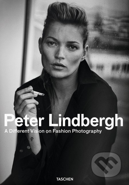 A Different Vision on Fashion Photography - Peter Lindbergh, Thierry-Maxime Loriot