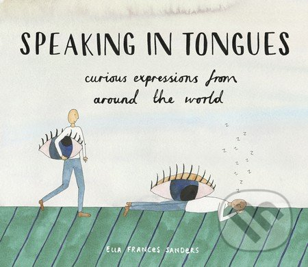 Speaking in Tongues - Ella Frances Sanders