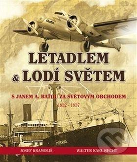 Letadlem a lodí světem - Josef Kramoliš