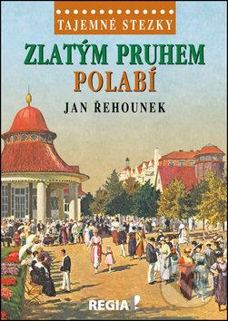 Zlatým pruhem Polabí - Jan Řehounek