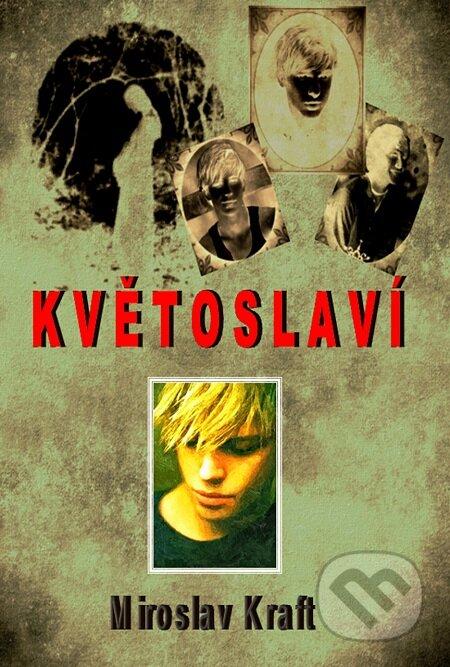 Květoslaví - Miroslav Kraft