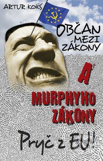Občan mezi zákony a Murphyho zákony / Pryč z EU! - Artur Koks